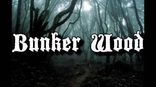 Bunker Wood.......