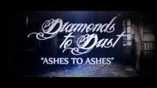 Diamonds to Dust - Ashes To Ashes ft Randy Pasquarella