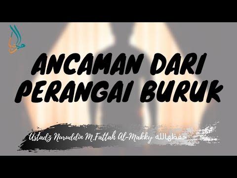 ''Ancaman Dari Perangai Buruk  I Ustadz Nuruddin M.Fattah Al Makky  حفظه الله