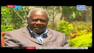Untold Story: General Daniel Opande; The Unsung Hero Part 2, February 23rd 2017