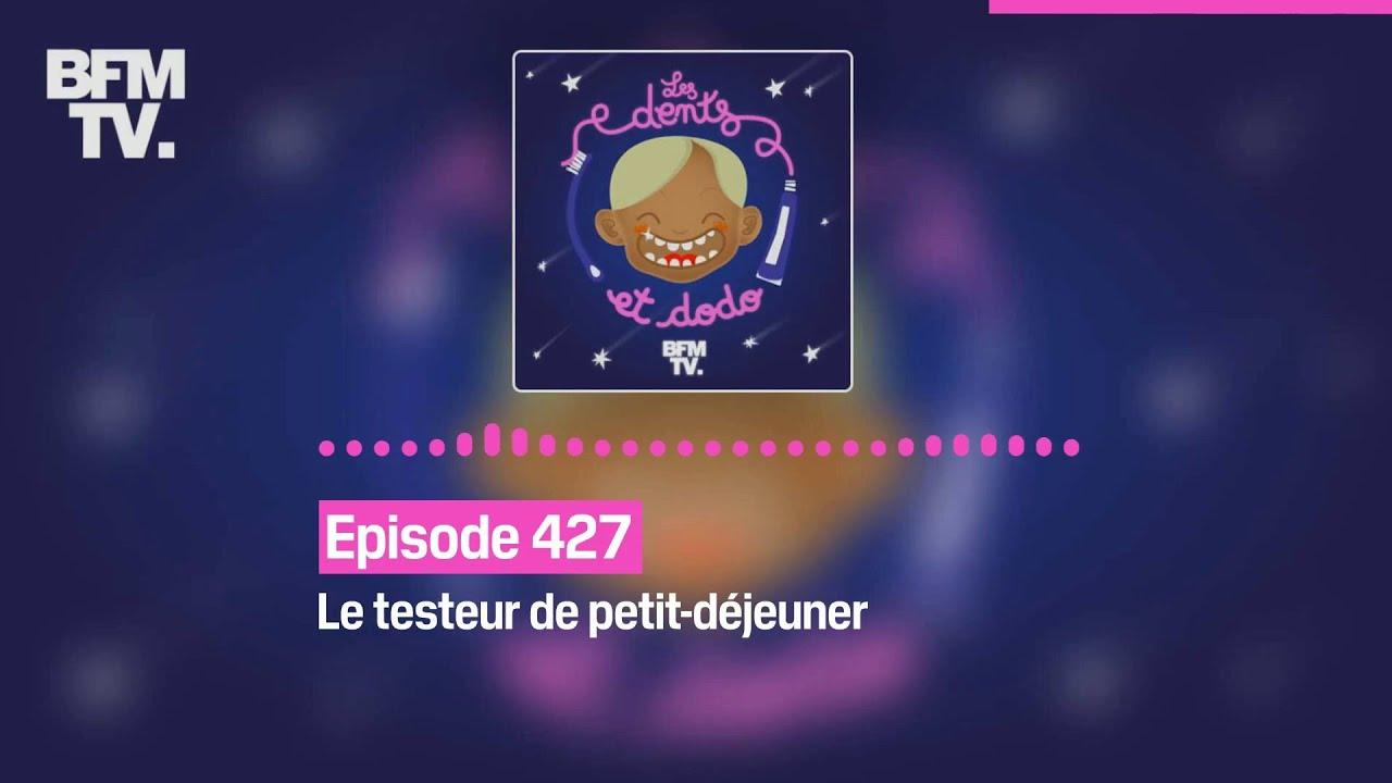 Les dents et dodo - Episode 427 : le testeur de petit-déjeuner