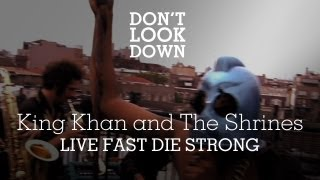 King Khan and the Shrines - Live Fast Die Strong - Don't Look Down