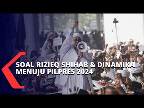 pengamat jelaskan soal fenomena rizieq shihab dan dinamika politik menuju pilpres