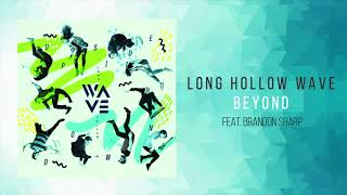"Long Hollow Wave - ""Beyond"""