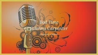 Bad Time   Karaoke   Sabrina Carpenter