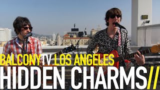 HIDDEN CHARMS - DREAMING OF ANOTHER GIRL (BalconyTV)