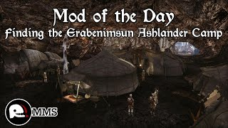 Mod of the Day - Finding the Erabenimsun Ashlander Camp Showcase