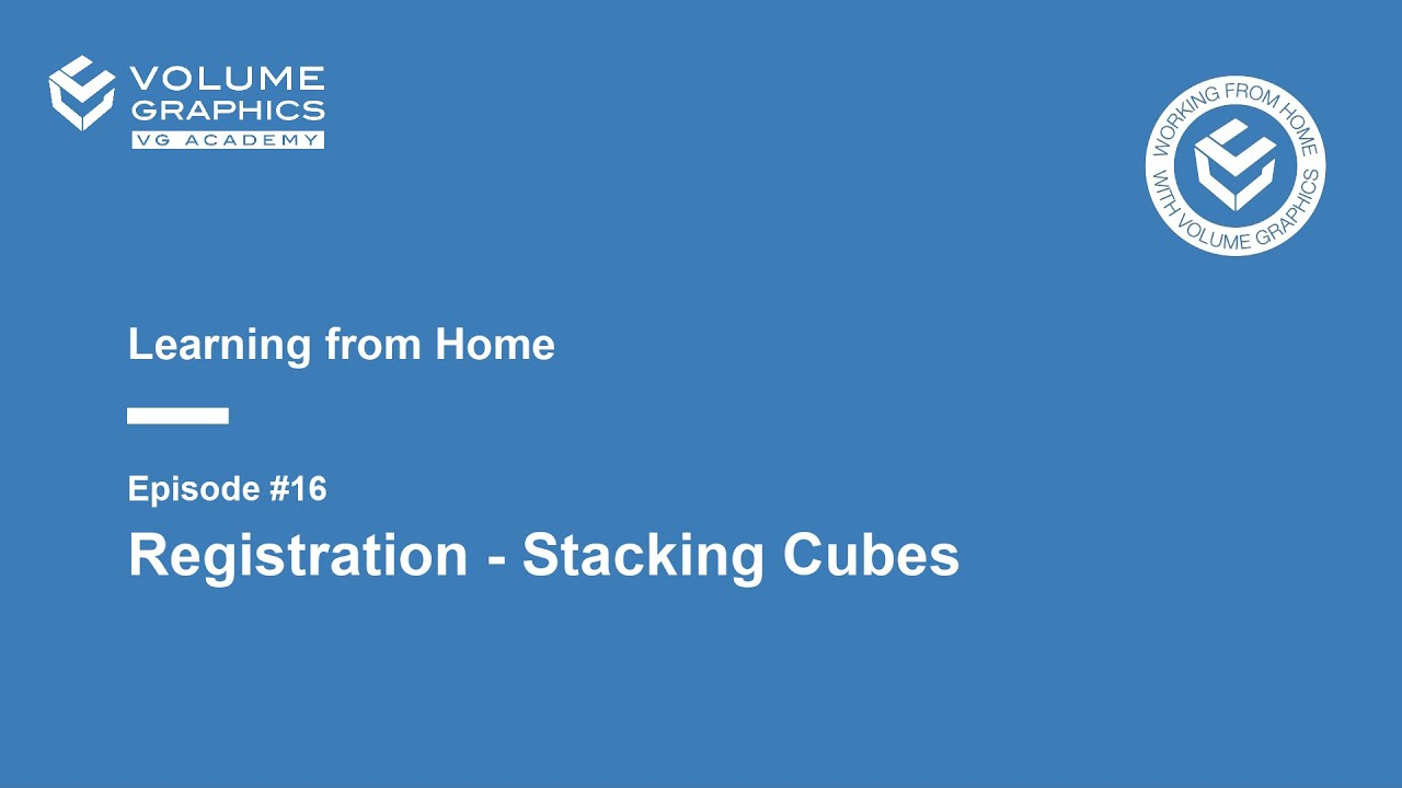 Learning from Home - Episode16: Registration - Stacking Cubes