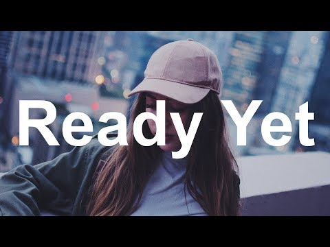 Sasha Sloan - Ready Yet (Lyrics / Lyric Video)