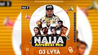 DJ LYTA – NAIJA AFROBEAT MIX