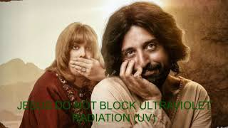 😎⏰😎JESUS DO NOT BLOCK ULTRAVIOLET RADIATION (UV)😎⏰😎