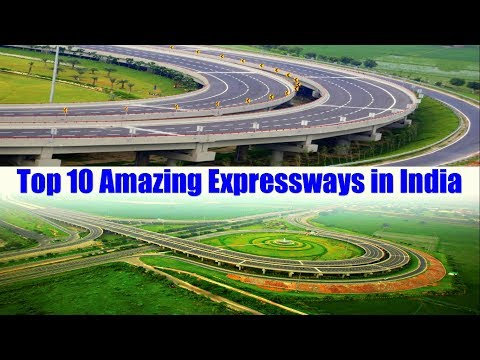 Top 10 Amazing Expressways In India || 2018 || Compilation Video || Latest || Updated