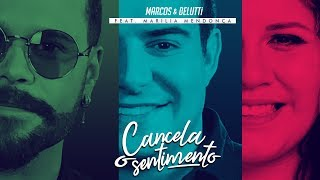 Marcos e Belutti - Cancela o Sentimento feat. Marília Mendonça