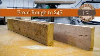 Milling Rough Lumber: Surface 4 Sides S4S