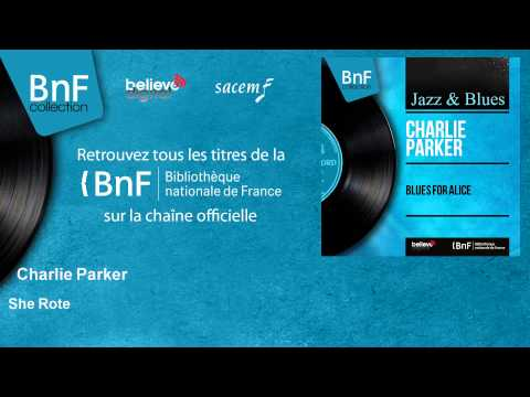 Charlie Parker - She Rote