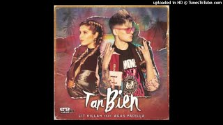 Lit Killah Ft. Agus Padilla   Tan Bien (Audio Oficial)