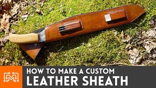 How To Make A Custom Leather Sheath // Leatherworking