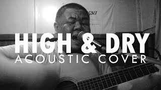 High Dry Radiohead Acoustic Cover High Dry Radiohead Acoustic Cover Music