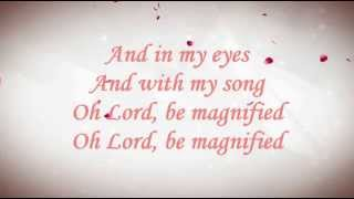 Be Magnified Worship Lyrics Video
