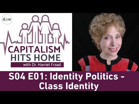 Capitalism Hits Home: Identity Politics - Class Identity