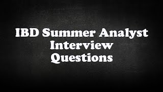 IBD Summer Analyst Interview Questions