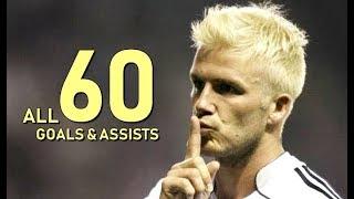 David Beckham All 60 Goals & Assists For Real Madrid