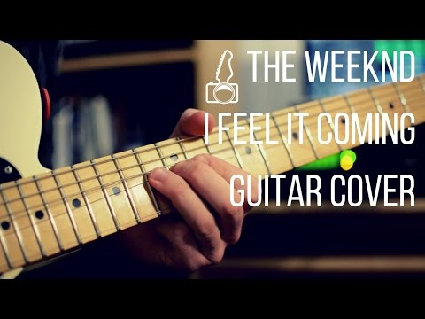 The Weeknd ft. Daft Punk - I Feel It Coming // Guitar Cover