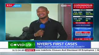 Nyeri\'s first cases: Two cases of COVID-19 reported in Nyeri