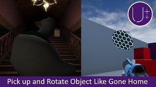 Unreal Engine 4 C++ Tutorial: Pick Up, Rotate, and Throw Object Like Gone Home