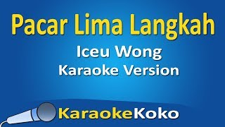 Iceu Wong - Pacar Lima Langkah ( Karaoke Version ) No Vocal Lirik