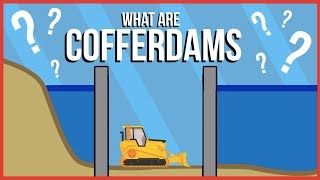 What are Cofferdams and How are They Used?