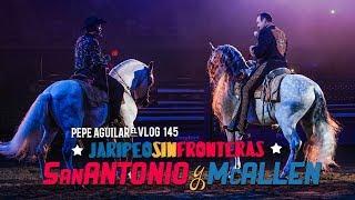 Pepe Aguilar - El Vlog 145 - San Antonio y McAllen