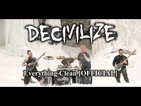Decivilize - Everything Clean [OFFICIAL VIDEO]