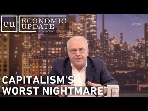 Economic Update: Capitalism's Worst Nightmare