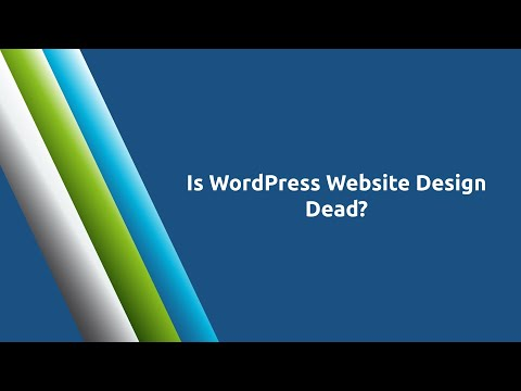 Is WordPress Website Design Dead?