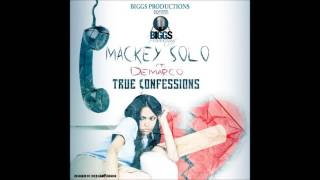 Mackey Solo Feat.  Demarco  True Confessions (Biggs Productions)