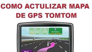 COMO ACTUALIZAR EL MAPA DE UN GPS TOMTOM US