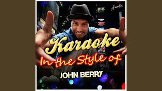 Change My Mind (In the Style of John Berry) (Karaoke Version)