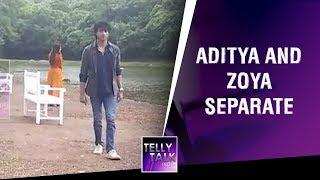 EXCLUSIVE Aditya And Zoya SEPARATE   Bepannah