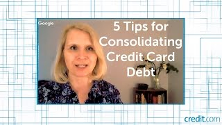 5 Tips for Consolidating Credit Card Debt