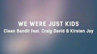 👶 Clean Bandit - We Were Just Kids (ft. Craig David & Kirsten Joy) (Lyrics) 👶