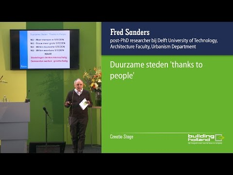 Duurzame steden 'Thanks to people' -  Fred Sanders