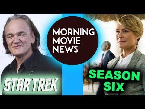 Quentin Tarantino Star Trek Movie, House of Cards Season 6 Robin Wright as LEAD