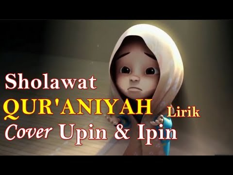 Sholawat Qur'aniyah Nissa Sabyan versi Upin Ipin | Sholawat Qur'aniyah lirik cover Upin Ipin