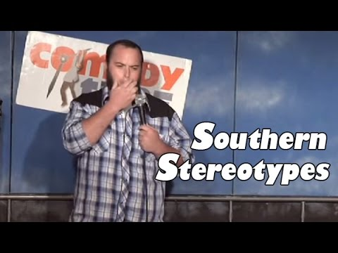 Comedy Time - Southern Stereotypes (Stand Up Comedy)
