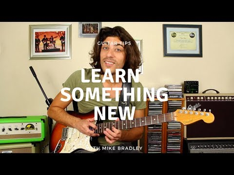 Learn Something New Everyday - Guitar Tips