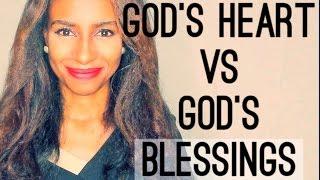 GOD'S HEART vs GOD'S BLESSING - What Do You Love More