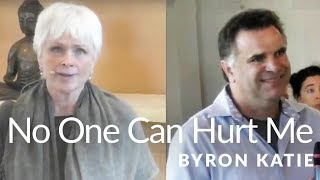 No One Can Hurt Me, That's My Job—The Work of Byron Katie