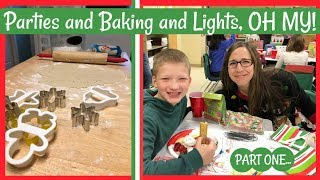 PARTIES AND BAKING AND LIGHTS, OH MY!