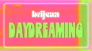 "Brijean – ""Day Dreaming"""
